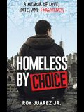 Homeless by Choice: A Memoir of Love, Hate, and Forgiveness