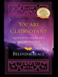 You Are Clairvoyant: Developing the Secret Skill We All Have, 10th Annivsersary Edition