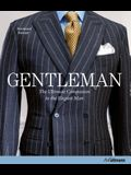 Gentleman: The Ultimate Companion to the Elegant Man: 20 Years Anniversary Edition