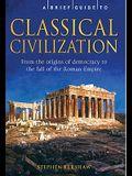 A Brief History of Classical Civilization
