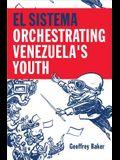El Sistema: Orchestrating Venezuela's Youth