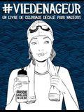 Vie de nageur: un livre de coloriage décalé pour nageurs