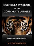 Guerrilla Warfare in the Corporate Jungle: Adaptations for Survival