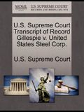 U.S. Supreme Court Transcript of Record Gillespie V. United States Steel Corp.
