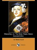 Waverley; Or, 'Tis Sixty Years Since (Illustrated Edition) (Dodo Press)