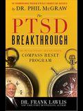 The PTSD Breakthrough: The Revolutionary, Science-Based Compass Reset Program