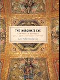 The Inordinate Eye: New World Baroque and Latin American Fiction