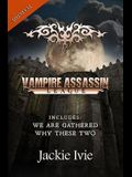 Vampire Assassin League, Medieval: We Are Gathered & Why These Two