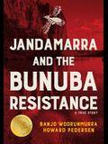 Janadamarra and the Bunuba Resistance: A True Story