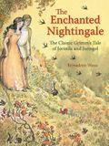 The Enchanted Nightingale: The Classic Grimm's Tale of Jorinda and Joringel
