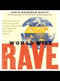 World Wide Rave Lib/E: Creating Triggers That Get Millions of People to Spread Your Ideas and Share Your Stories
