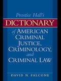 Dictionary of American Criminal Justice, Criminology and Law