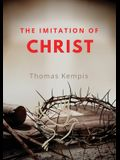 The imitation of chist: A Christian book on the devotion to the Eucharist as key element of spiritual life by Thomas Kempis