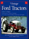 Vintage Ford Tractors: The Ultimate Tribute to Ford, Fordson, Ferguson, and New Holland Tractors