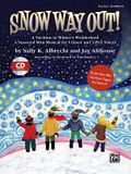Snow Way Out! a Vacation in Winter's Wonderland: A Mini-Musical for Unison and 2-Part Voices (Kit), Book & CD