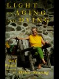 Light on Aging and Dying: Wise Words Selected by Helen Nearing