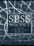 SPSS from A to Z: A Brief Step-By-Step Manual for Psychology, Sociology and Criminal Justice