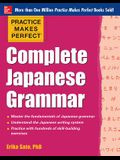 Practice Makes Perfect Complete Japanese Grammar (Practice Makes Perfect Series)