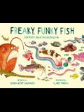 Freaky, Funky Fish: Odd Facts about Fascinating Fish