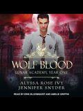 Wolf Blood Lib/E: Lunar Academy, Year One