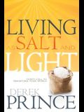 Living as Salt and Light: God's Call to Transform Your World