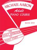 Michael Aaron Piano Course Adult Piano Course, Bk 1: The Adult Approach to Piano Study