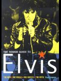 The Rough Guide to Elvis: The Man, The Music, The Movies, The Myth (Rough Guide Reference Series)