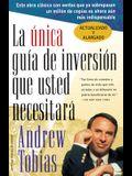La Única Guía de Inversión Que Usted Necesitará: Spanish Edition