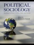 Political Sociology: Readings on Power, Politics, State, and Society
