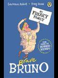My Freaky Family 7: Brave Bruno