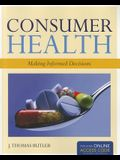 Consumer Health: Making Informed Decisions [With Access Code]
