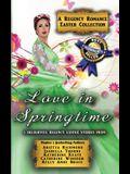Love in Springtime: A Regency Romance Easter Collection: 5 Delightful Regency Easter Stories