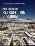 Case Studies in Retrofitting Suburbia: Urban Design Strategies for Urgent Challenges