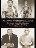National Wrestling Alliance: The Untold Story of the Monopoly That Strangled Pro Wrestling