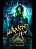 Whatever for Hire: A Magical Romantic Comedy (with a body count)