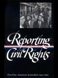 Reporting Civil Rights Vol. 1 (Loa #137): American Journalism 1941-1963
