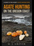 Agate Hunting on the Oregon Coast: A Guide to the 40 Best Agate Hunting Sites