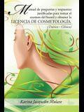 Manual de Preguntas y Respuestas Justificadas Para Tomar El Examen del Board y Obtener La Licencia de Cosmetología.: (teórico - Clínico)