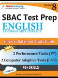 SBAC Test Prep: Grade 8 English Language Arts Literacy (ELA) Common Core Practice Book and Full-length Online Assessments: Smarter Bal