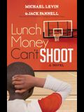 Lunch Money Can't Shoot