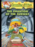 The Phantom of the Subway (Geronimo Stilton #13), 13: The Phantom of the Subway