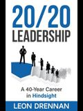 20/20 Leadership: A 40-Year Career in Hindsight