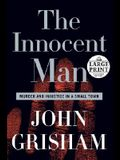 The Innocent Man: Murder and Injustice in a Small Town (Random House Large Print)