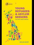 Young Refugees and Asylum Seekers: The Truth about Britain