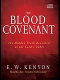 The Blood Covenant: The Hidden Truth Revealed at the Lord's Table