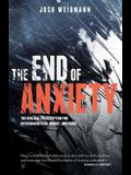 The End of Anxiety: The Biblical Prescription for Overcoming Fear, Worry, and Panic