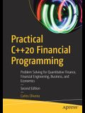 Practical C++20 Financial Programming: Problem Solving for Quantitative Finance, Financial Engineering, Business, and Economics