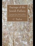 Sayings of the Jewish Fathers: Comprising Pirqe Aboth in Hebrew and English with Notes and Excursuses