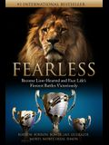 Fearless: Become Lion-Hearted and Face Life's Fiercest Battles Victoriously