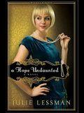 A Hope Undaunted: A Novel (Winds of Change)